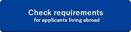 Check requirements  for applicants living abroad