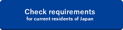Check requirements for current residents of Japan